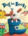 Dog in Boots - Greg Gormley, Roberta Angaramo