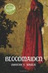 Bloodmaiden - Christine E. Schulze