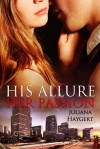 His Allure, Her Passion - Juliana Haygert