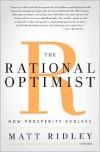 The Rational Optimist: How Prosperity Evolves - Matt Ridley