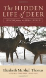 The Hidden Life of Deer: Lessons from the Natural World - Elizabeth Marshall Thomas