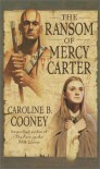 The Ransom of Mercy Carter - Caroline B. Cooney