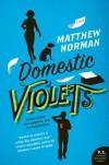 Domestic Violets: A Novel (P.S.) - Matthew Norman