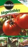 Miracle Gro Vegetables: How to Grow Fresh, Delicious Vegetables - Megan McConnell Hughes