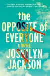 The Opposite of Everyone: A Novel - Joshilyn Jackson