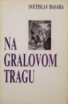 Na Gralovom tragu (Fama o biciklistima #2) - Svetislav Basara