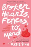 Broken Hearts, Fences and Other Things to Mend - Katie Finn
