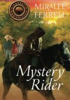 Mystery Rider (Horses and Friends) - Miralee Ferrell