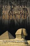 Four Ways to Pharaoh Khufu - Alexander Marmer