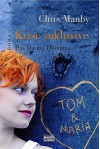 Krise inklusive: Das Dating-Dilemma - Chris Manby