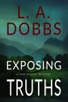 Exposing Truths (A Sam Mason Mystery Book 3) - L. A. Dobbs