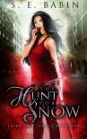 The Hunt for Snow (Fairytale League) (Volume 1) - S.E. Babin