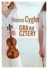 Gra na cztery - Hanna Cygler