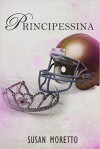 Principessina (The Troubled Teen Series Vol. 1) - Susan Moretto