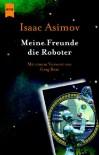 Meine Freunde die Roboter - Isaac Asimov