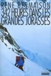 342 heures dans les Grandes Jorasses - René Desmaison