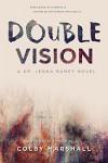 Double Vision (A Dr. Jenna Ramey Novel Book 2) - Colby Marshall