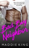 Bad Boy Neighbor - Maddie King