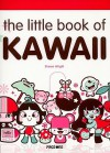The Little Book of Kawaii - Shawn Wright