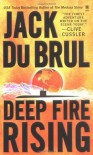 Deep Fire Rising - Jack Du Brul