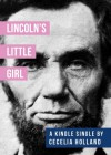 Lincoln's Little Girl - Cecelia Holland
