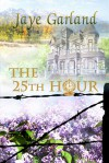 The 25th Hour - Jaye Garland