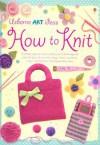 How to Knit (Art Ideas) - Fiona Watt