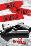 Devil in the Details - L.J. Hayward