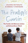 The Prodigy's Cousin: The Family Link Between Autism and Extraordinary Talent - Joanne Ruthsatz, Kimberly Stephens