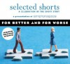 Selected Shorts: For Better and For Worse - Symphony Space