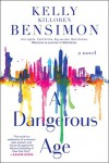 A Dangerous Age - Kelly Killoren Bensimon
