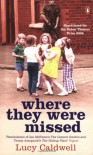 Where They Were Missed - Lucy Caldwell