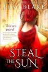 Steal the Sun  (Thieves) (Volume 4) - Lexi Blake