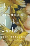 The Bigness of the World: Stories - Lori Ostlund