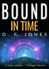 Bound in Time - D.F. Jones