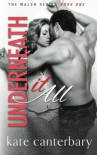 Underneath It All (The Walsh Series) (Volume 1) - Kate Canterbary