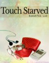 Touch Starved - Samantha Lau