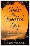 Under the Jewelled Sky - Alison McQueen
