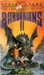 Barbarians 2 - Robert   Adams, Martin H. Greenberg, Pamela Crippen-Adams, J.F.  Adams, Charles G. Waugh