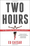 Two Hours: The Quest to Run the Impossible Marathon - Ed Caesar