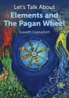 Let's Talk About Elements and The Pagan Wheel - Siusaidh Ceanadach