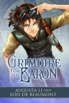 A Grimoire for the Baron (Steamcraft and Sorcery) - Augusta Li, de Beaumont,  Eon