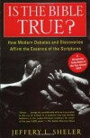 Is the Bible True? How Modern Debates & Discoveries Affirm the Essence of the Scriptures - Jeffery L. Sheler