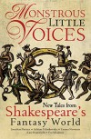 Monstrous Little Voices: New Tales Shakespeare's Fantasy World - Adrian Tchaikovsky, Kate Heartfield, Foz Meadows, Emma Newman, Jonathan Barnes