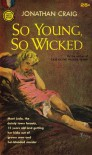 So Young, So Wicked - Jonathan Craig