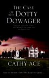 The Case of the Dotty Dowager: A cosy mystery set in Wales - Cathy Ace