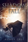 Shadow Fall - Audrey Grey