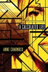 By Anne Charnock - A Calculated Life (Paperback) (2013-10-09) [Paperback] - Anne Charnock