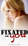 Fixated on You - Pamela Ann