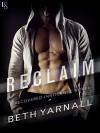 Reclaim: A Recovered Innocence Novel - Beth Yarnall